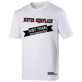 Never Complain Just Train White shirt